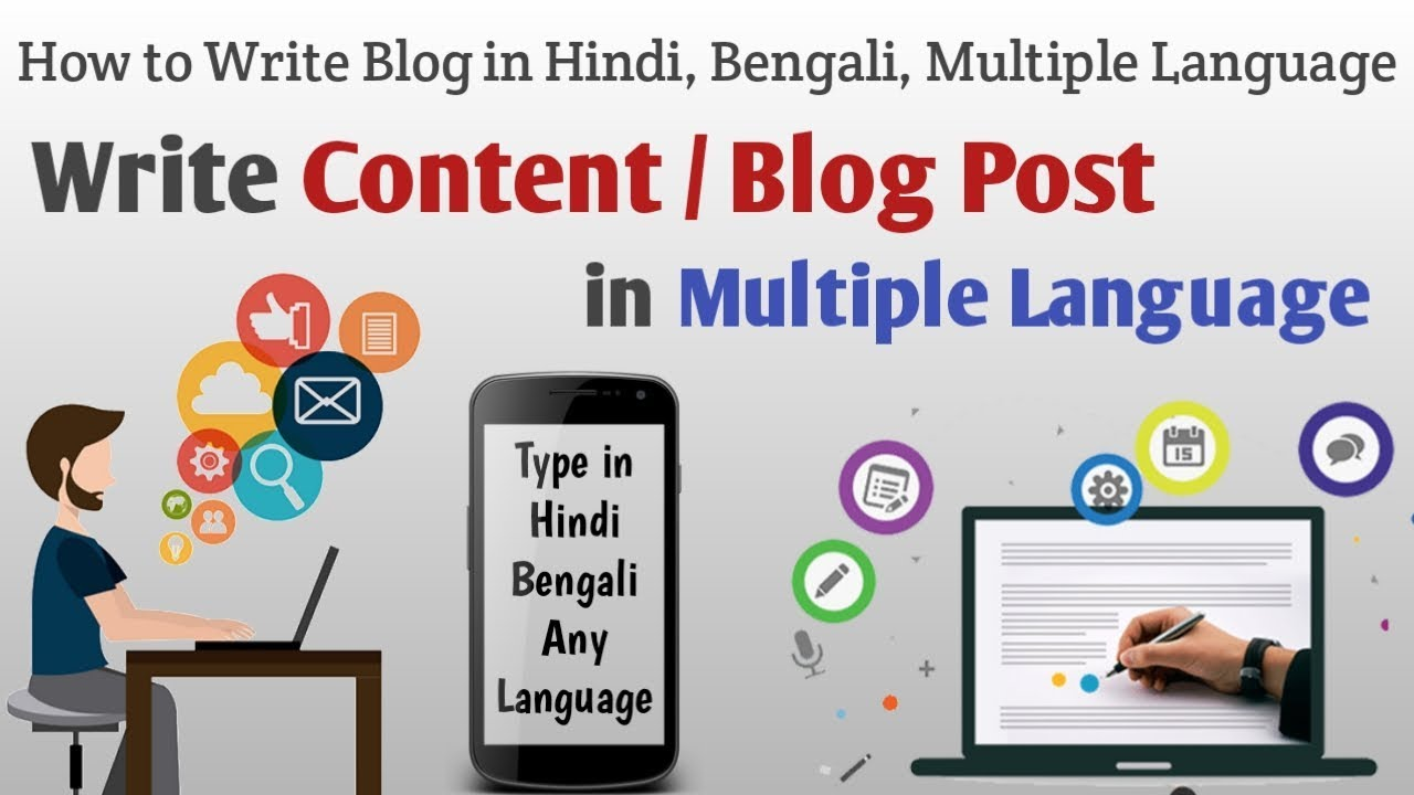 How to do Content Writing in Multiple Languages || Write Blog Post in Hindi  / Bengali / Any Language