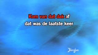 Karaoke Kom van dat dak af - Peter Koelewijn *