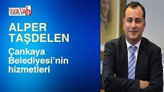 Çankaya Belediyesi'nin hizmetleri / Alper Taşdelen
