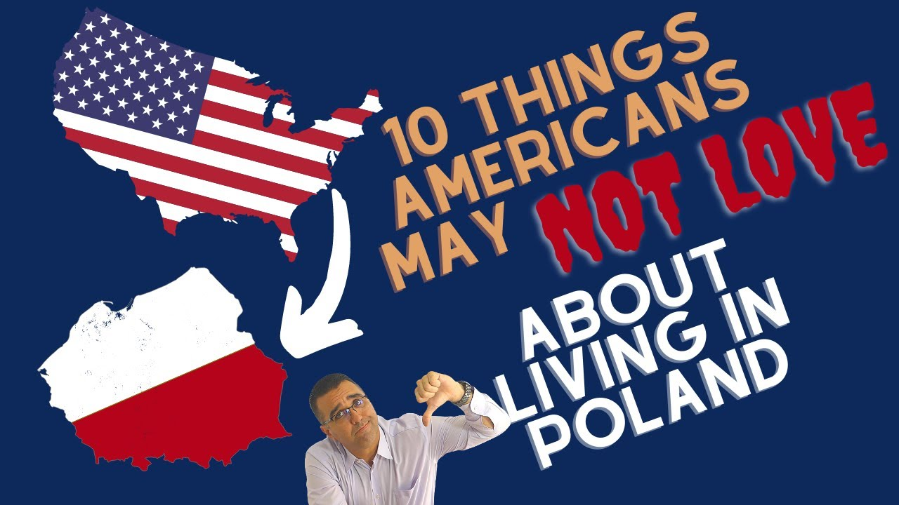 10 Things Americans MAY NOT Love about Living in Poland