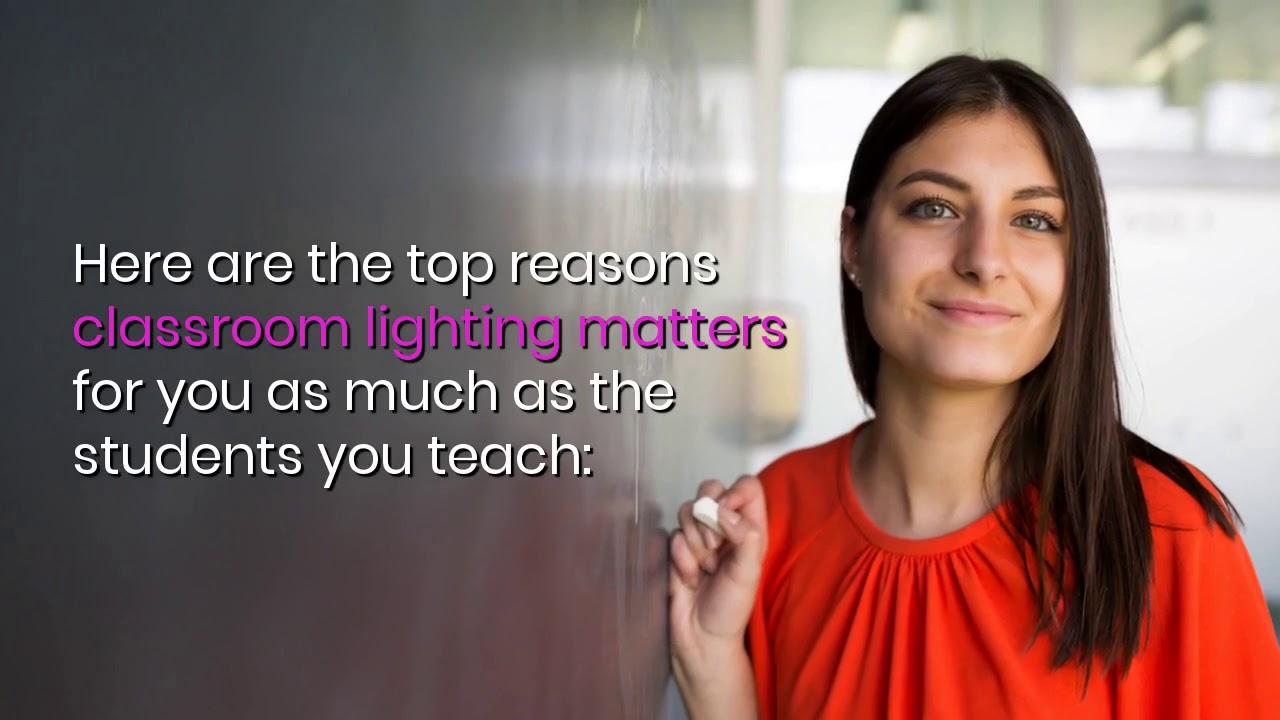 Lighting Matters: The Top 7 Ways Classroom Lighting Can