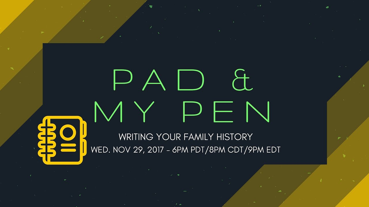blackprogen live ep 47 pad and my pen writing your family history