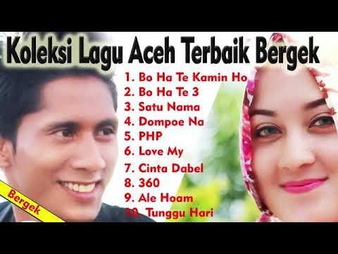 Download Koleksi Lagu Aceh Pilihan Bergek Terbaik   {Koleksi Terbaik}