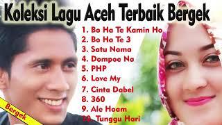 Koleksi Lagu Aceh Pilihan Bergek Terbaik | {Koleksi Terbaik}