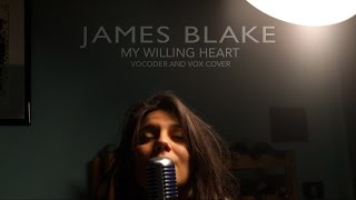 "James Blake - My Willing Heart (Vocoder and Vox Cover) by ""IN THE LOOP"""