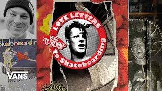 Loveletters Season 9: Grosso's Not Going Off | Jeff Grosso's Loveletters to Skateboarding | VANS