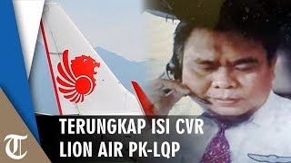 Isi CVR Lion Air PK-LQP Tunjukan Pilot Terdiam sebelum Pesawat Jatuh, Kopilot Hervino Allahu Akbar!