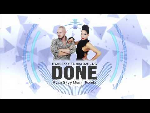DONE (Ryan Skyy Miami Mix) ft. Niki Darling [OFFICIAL]