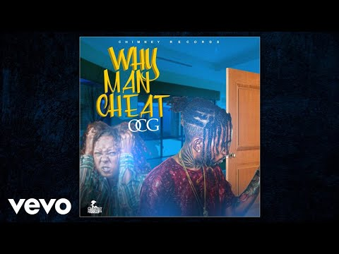 OCG - Why Man Cheat (Official Audio)