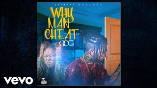 Download OCG - Why Man Cheat (Official Audio) MP3 song and Music Video
