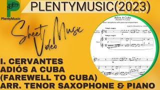 Cervantes I.   Adiós A Cuba (Farewell to Cuba) arranged tenor saxophone and piano