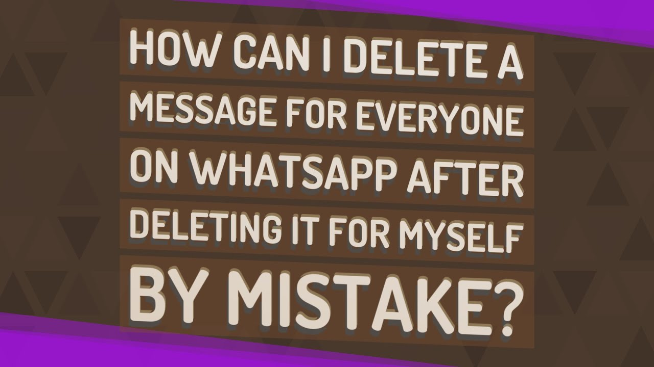 How can I delete a message for everyone on WhatsApp after deleting