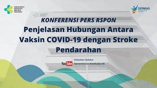 Konferensi Pers: RS PON tentang Penjelasan Hubungan Antara Vaksin COVID-19 dengan Stroke Pendarahan