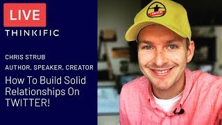 Chris Strub on Building Relationships Using Twitter! - Thinkific LIVE