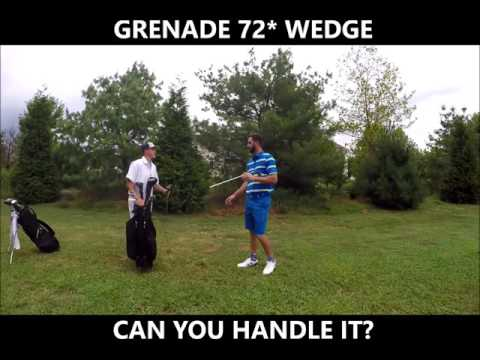 Grenade 72* Wedge!? I mean who needs a 72 wedge?
