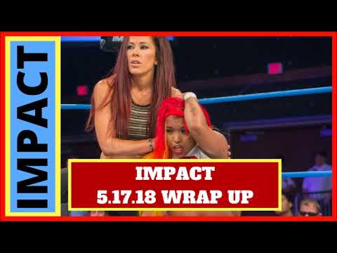 IMPACT Viewership Up 31k | IMPACT 5.17.18 Wrap Up | The B-Side