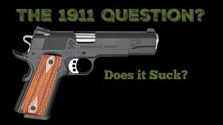 Does the 1911 Suck? Or Not?
