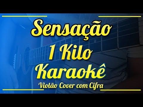 Sensação - 1Kilo - Karaokê ( Violão cover com cifra )