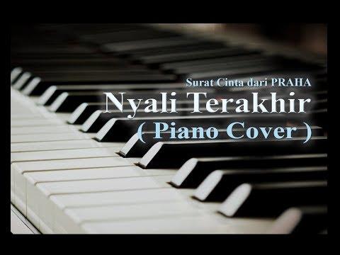 Nyali terakhir Piano Cover ( Surat Cinta dari Praha )