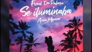 Fred De Palma, Ana Mena - Se Iluminaba