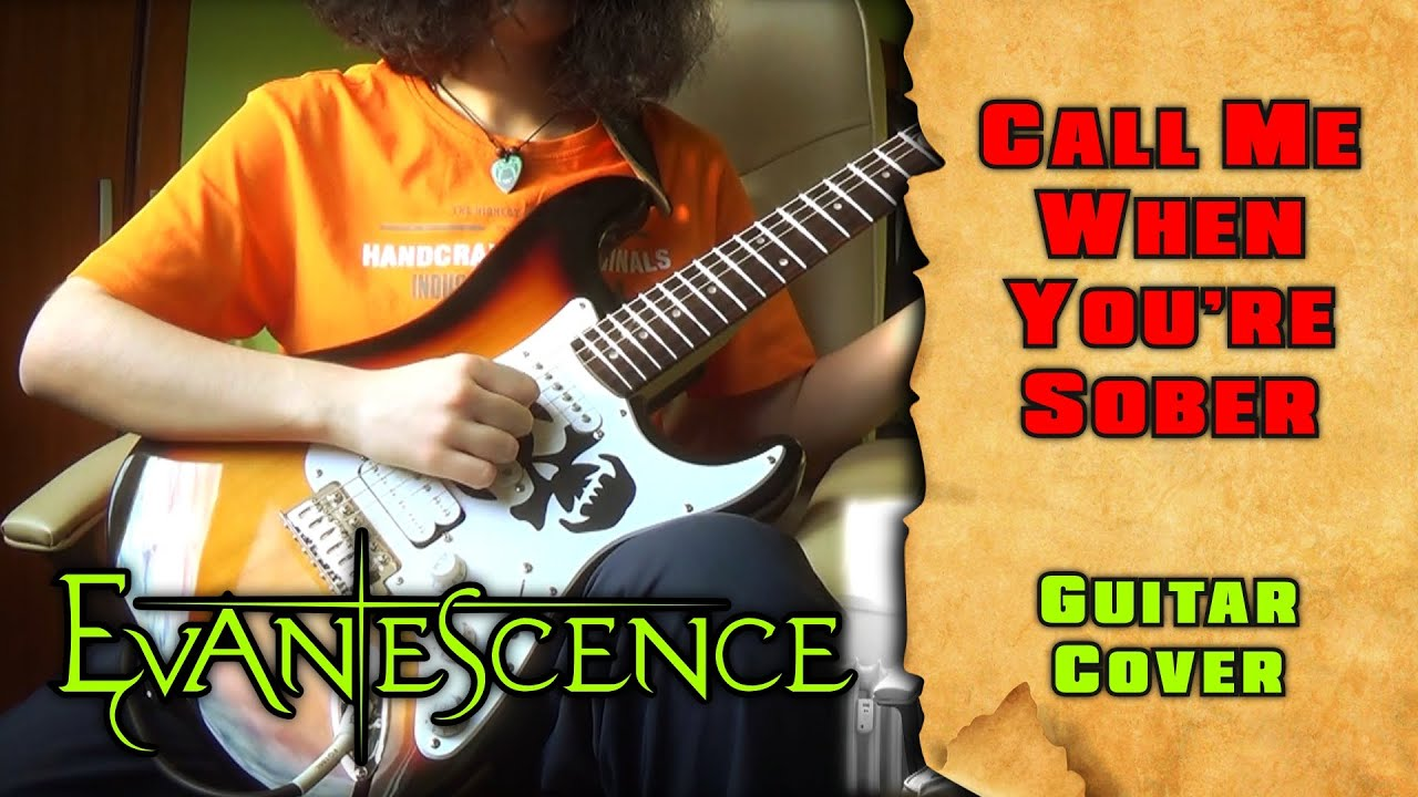 Evanescence Call Me When Youre Sober Guitar Cover By