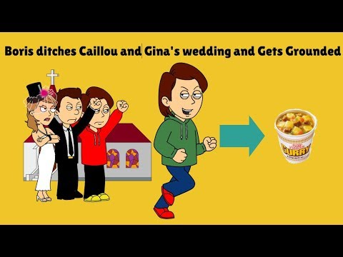 Boris ditches Caillou and Gina's wedding and Gets Grounded + BONUS (3rd Anniversary Special)