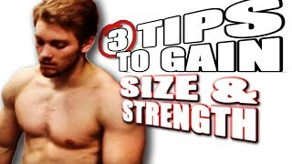 3 Tips on Gaining SIZE and STRENGTH