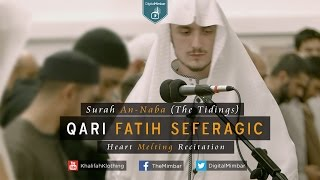 heart melting recitation surah an naba the tidings qari fatih seferagic