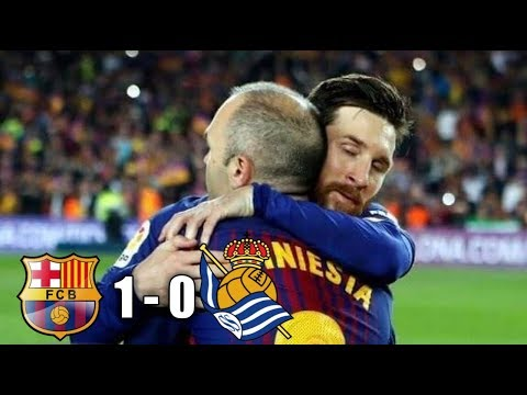 LAGA TERAKHIR INIESTA DI BARCA | HIGHLIGHT MATCH | BARCELONA VS REAL SOCIEDAD La Liga 20 Mei 2018