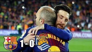 Laga terakhir iniesta di barca | highlight match | barcelona vs real sociedad la liga 20 mei 2018