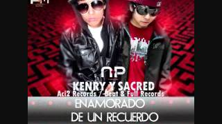 Enamorado De Un Recuerdo - Sacred (Con Kenry) ►NEW♥ 2012 ▼ DOWNLOAD ▼