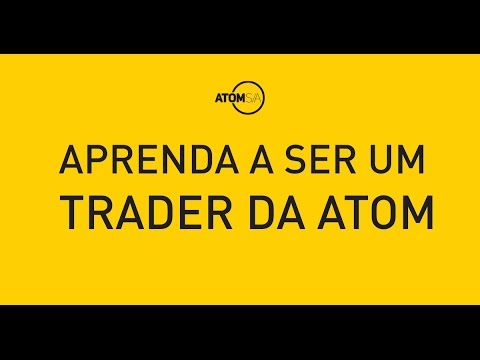 Aprenda a ser um Trader da Atom