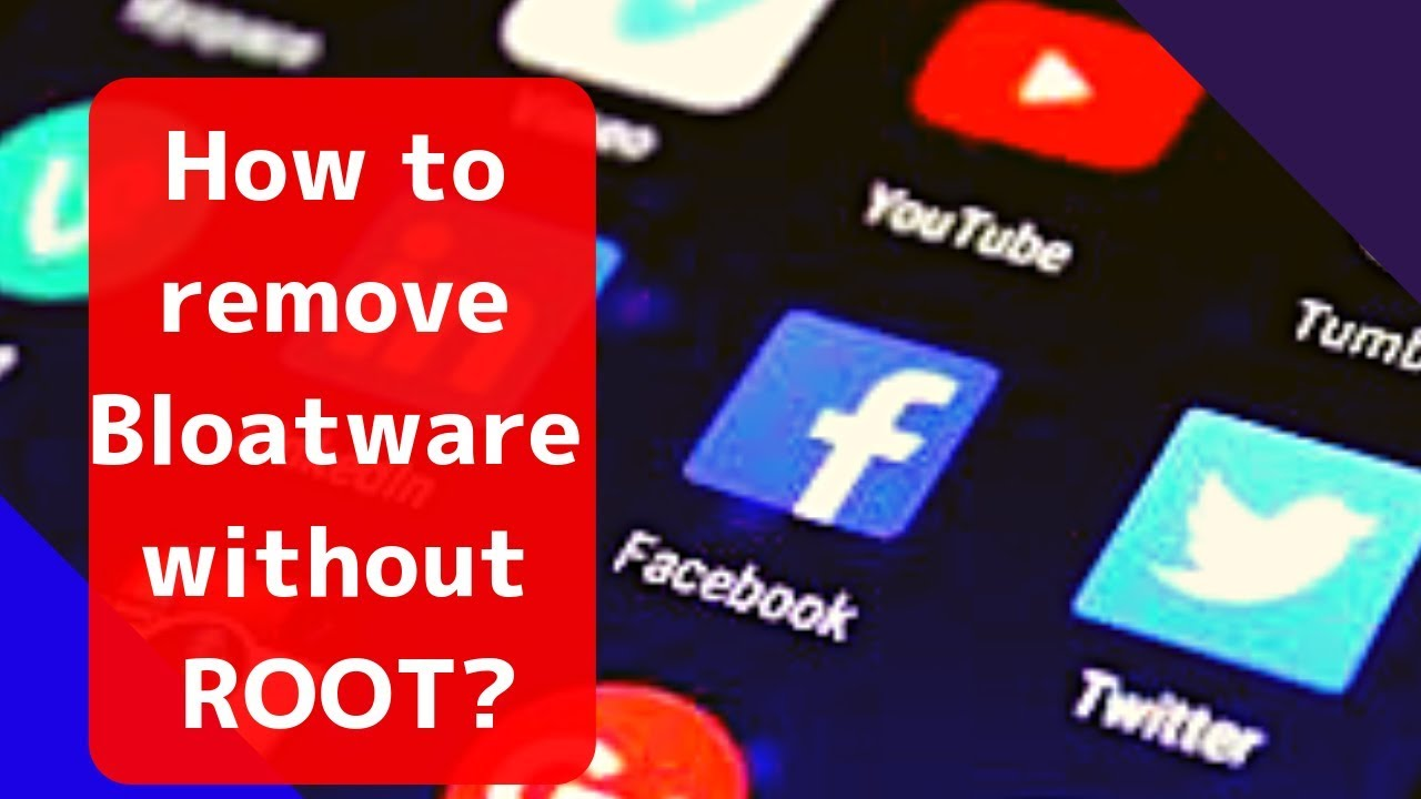 How To Delete Android Bloatware Without Root How to Remove
