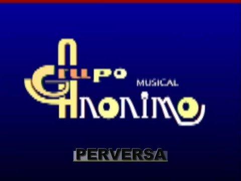CUMBIA DE HOY - GRUPO ANONIMO - PERVERSA