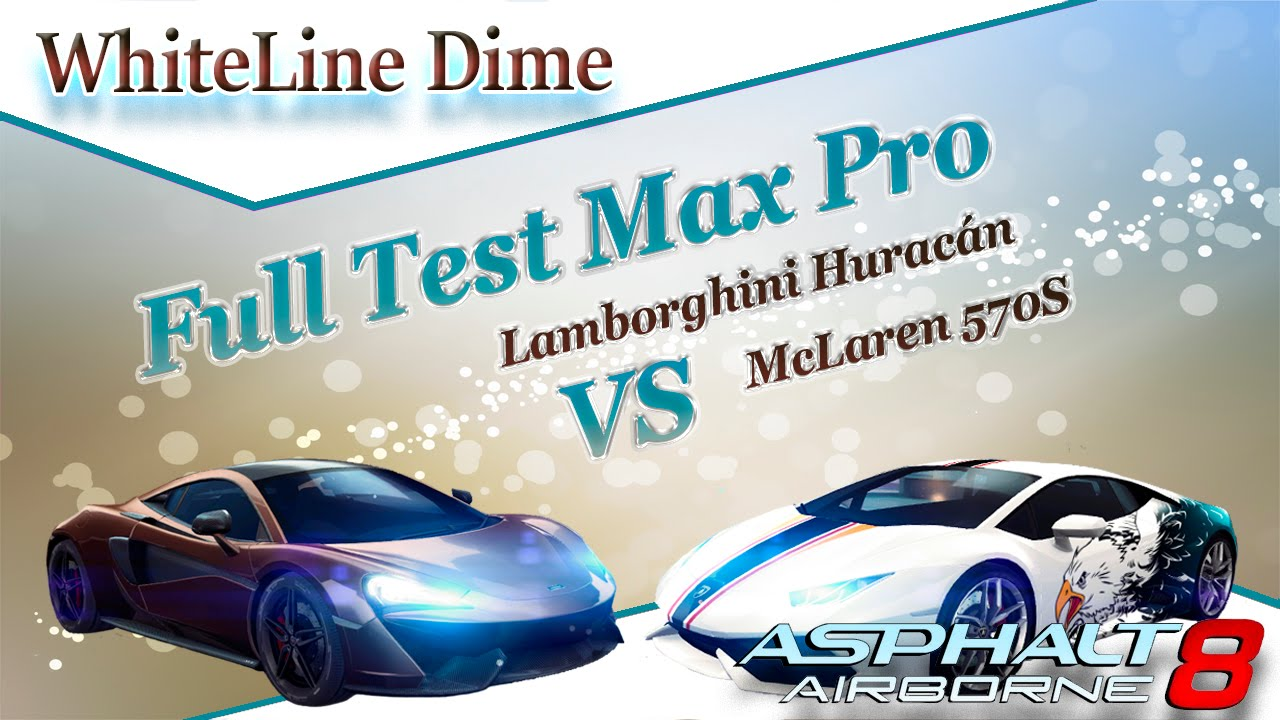 asphalt 8 full test max pro lamborghini hurac n vs mclaren 570s youtube. Black Bedroom Furniture Sets. Home Design Ideas