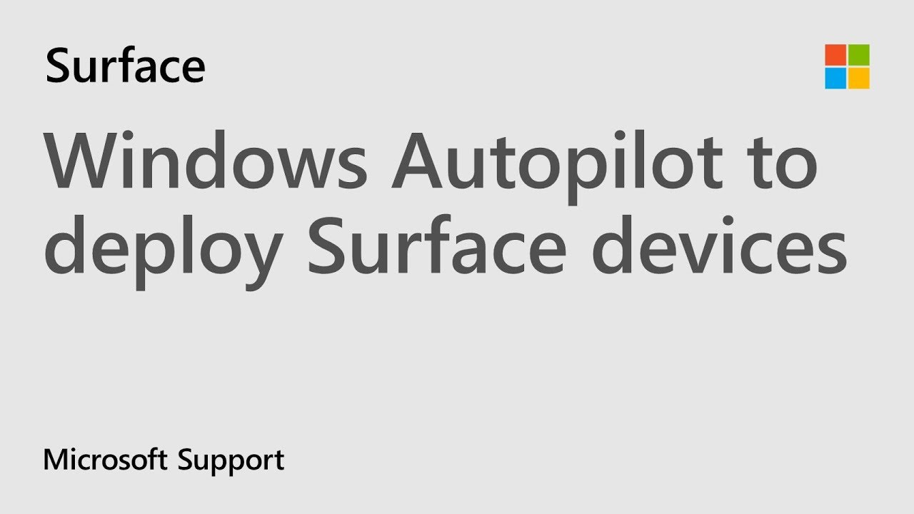 Learn how Windows Autopilot makes it easier to deploy Surface devices |  Microsoft