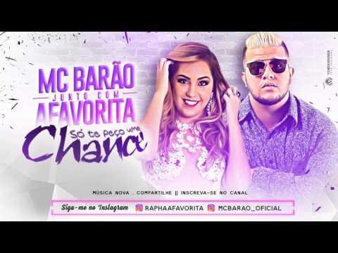 BANDA A FAVORITA E MC BARÃO•SÓ TE PEÇO UMA CHANCE •MÚSICA NOVA 2017