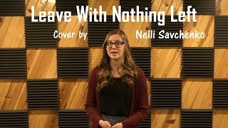 Leave With Nothing Left (cover by Nelli Savchenko) -Savchenko family