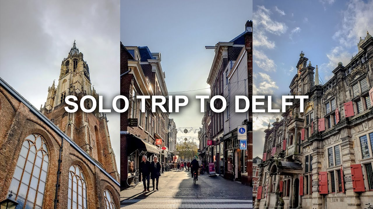 Solo Trip to Delft in 2019