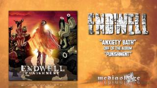 Watch Endwell Anxiety Bath video