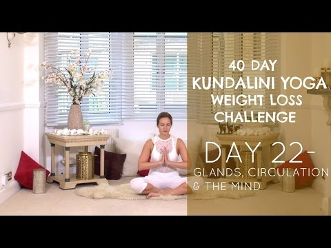 Day 22: Glands, Circulation & The Mind - The 40-Day Kundalini Yoga Weight Loss Challenge w/ Mariya