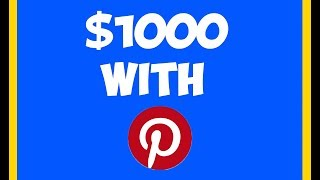 $1000 On Pinterest With 3 Easy Steps In 2019