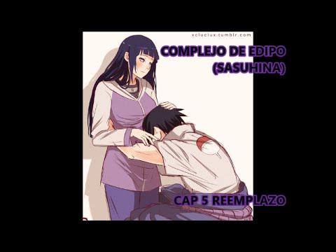 SASUHINA- COMPLEJO DE EDIPO *CAP 5 REEMPLAZO*
