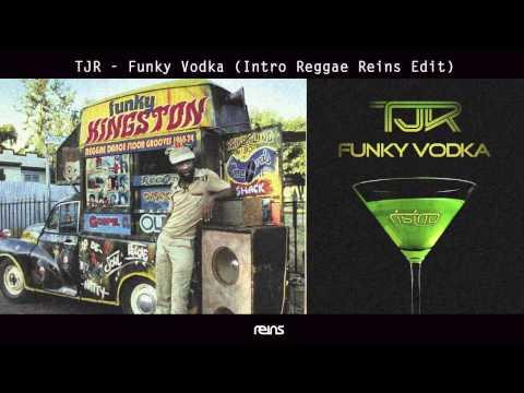 TJR Funky Vodka (Intro Reggae Reins Edit)
