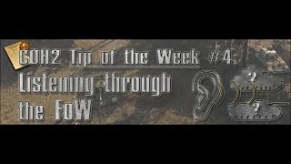 COH2 - Tip of the Week: #4 Listening Through The Fog Of War