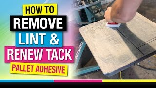 How to Remove Lint / Renew Water Based Pallet Adhesive Screen Printing