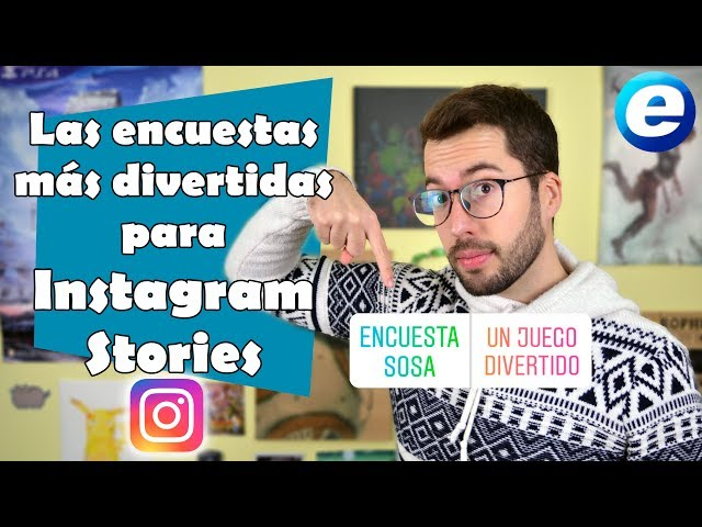 Como Crear Encuestas Divertidas En Instagram Stories