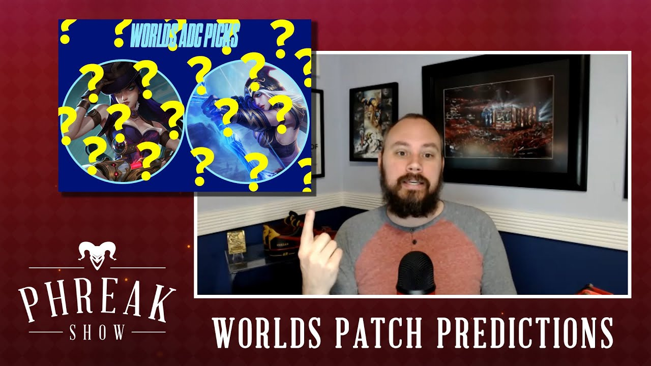Phreak Show | Worlds Patch Predictions
