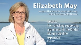 Elizabeth May: Fact-checking supporting arguments for the Kinder Morgan pipeline expansion