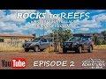 Rocks to Reefs Ep2 - Camping, Overlanding, Offroading, Karijini, Wittenoom, Pilbara